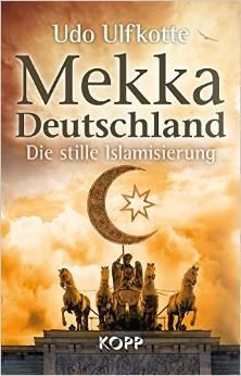 Mekka Deutschland – Die stille Islamisierung